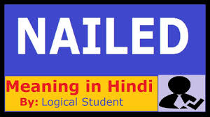 Decoration Synonyms In Hindi by Hindi Meaning Of Nailed Synonyms Of Nailed And It U0027s Uses Youtube