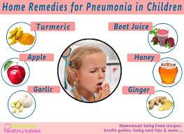 11 Home Reme s for Pneumonia in Children