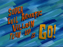 That Sinking Feeling Spongebob by Super Evil Aquatic Villain Team Up Is Go Encyclopedia