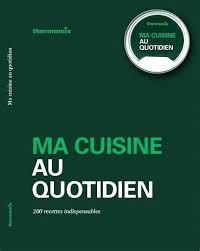 thermomix livre cuisine rapide livre de cuisine thermomix d occasion soskarte info