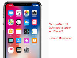 Turn ON Turn off Auto Rotate Screen on iPhone X Screen Orientation