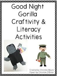 34 Best Book Good Night Gorilla Images On Pinterest