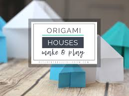 100 Origami House A Five Minute Make And Play Craft The