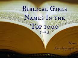 Beloved Baby Names Biblical Baby Girl Names In The Top 1000 2013