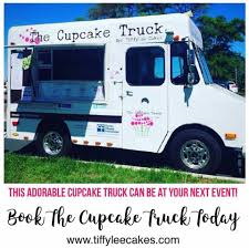 100 Cupcake Truck TiffyLee Cakes Theres Nothing Sweeter Than The For