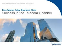 Twc Internet Help Desk by Time Warner Cable Business Class Success In The Telecom Channel