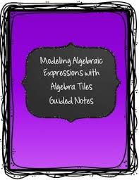 modeling expressions with algebra tiles guided notes algebra