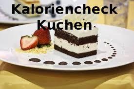 fit at kaloriencheck kuchen welchen kuchen kann