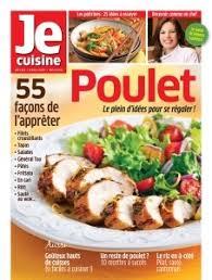 je cuisine je cuisine poulet 55 façons de l apprêter