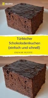 einfach schnell schokoladenkuchen türkischer und