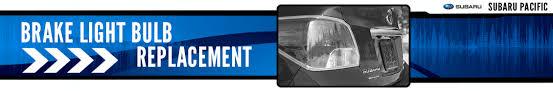 subaru brake light replacement service consumer information