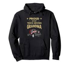 100 Female Truck Driver Amazoncom Proud Of My Driving Grandma Hoodie