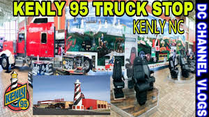 100 Truck Stops In Nc KENLY 95 TRUCK STOP KENLY NC VLOG YouTube