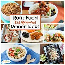 10 Real Food Kid Approved Dinner Ideas