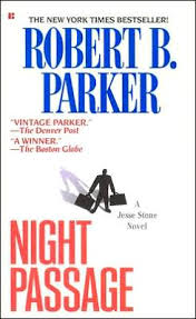 With The Novel Night Passage Written In 1997 Robert B Parker Began A New Series Featuring Jesse Stone Cop Tangled Personal Life And Checkered