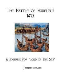 the siege of harfleur battle of harfleur 1415 lord of the sea