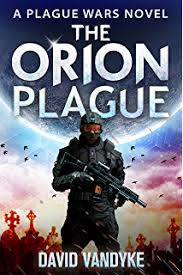 The Orion Plague Alien Invasion 3 Wars Series Book 8