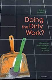 Doing The Dirty Work Migrantinnnen In Der Bezahlten Hausarbeit Europa