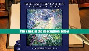 Audiobook Enchnated Fairies Coloring Book Josephine Wall Full