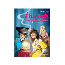 livre elisabeth princesse à versailles t8 la lanterne magique pour