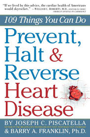 Prevent Halt Reverse Heart Disease 109 Things You Can Do By Barry Franklin Joseph C Piscatella