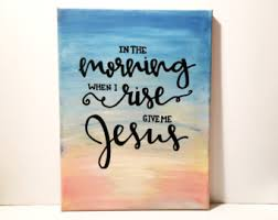 Christian Wall Art O When I Rise Give Me Jesus Painting Sign
