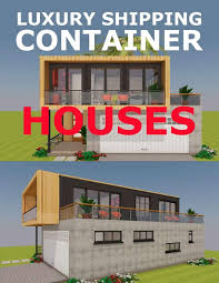100 Container Houses Images Luxury Shipping Sunny Chanday