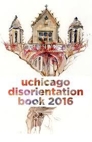 UChicago DisOrientation Book 2016 By UChicago DisOrientation - Issuu