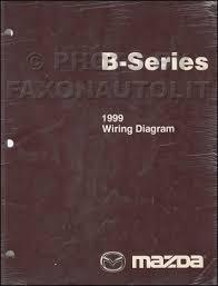 100 1999 Mazda Truck B4000 B3000 B2500 Pickup Wiring Diagram Manual Original