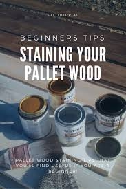 staining your pallet wood tips for beginners u2022 1001 pallets