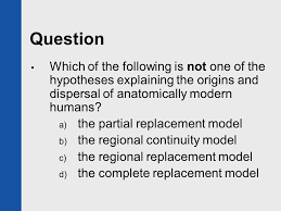 chapter 14 the origin and dispersal of modern humans ppt