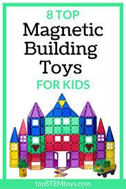 8 magnetic building toys for kids top stem toys