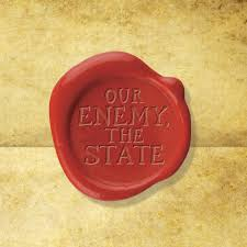 Our Enemy The State Mises Institute