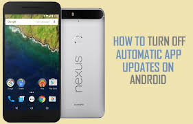 How to Turn f Automatic App Updates on Android Phone