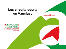 chambre d agriculture de vaucluse les circuits courts en vaucluse ppt télécharger