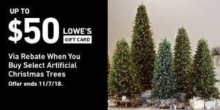UP TO 50 LOWES GIFT CARD VIA REBATE When You Buy Select Artificial Christmas Trees