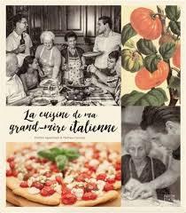 la cuisine des italiens matteo agostinelli mathew foulidis la cuisine de ma grand mère