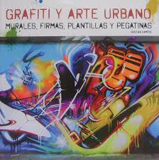 100 Grafitti Y Grafiti Y Arte Urbano Graffiti And Urban Art Murales Firmas
