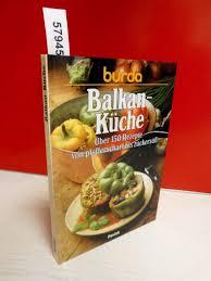 balkan küche über 150 rezepte pfefferscharf bis