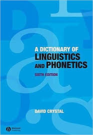 Dictionary Of Linguistics And Phonetics 6th Edition The Language Library