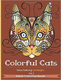 Amazon Colorful Cats Stress Relieving Designs Volume 2 Creative Adult Coloring Books 9781516880430