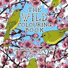 The Wild Colouring Book Creative Art Therapy For Adults Volume 1 Books Grownups Amazoncouk Meg Cowley