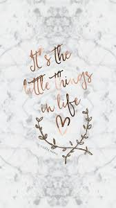 Its The Little Things In Life Marble Wallpaper