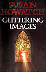 The Starbridge Cathedral Series By Susan Howatch Glittering Images Glamorous Powers Ultimate Prizes Scandalous Risks Mystical Paths Absolute Truths For