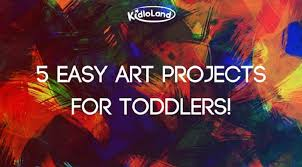 5 Easy Art Projects For Toddlers