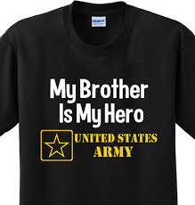 brother is my hero us army military sister soldier enlisted t