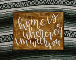 Home Is Wherever Im With You Wood Sign Our First Apartment