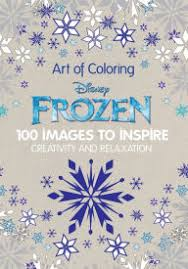 Art Of Coloring Disney Frozen 100 Images To Inspire Creativity And Relaxation