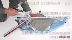 Superior Tile Cutter Wheel tilers online sigma art 2g 3b2 3c2 3d2 tile cutter youtube