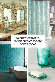 20 Cute Mermaid-Inspired Bathroom Décor Ideas - Shelterness Bathroom Inspiration Idea Diy Decor Ideas Have You Made For Simple And Elegant Bath Decorating Rustic Wall 17 Modern Bathroom Decorating Ideas 15 Victorian Plumbing 31 Cheap Tricks For Making Your The Best Room In House Extraordinary Powder Spa Pictures Collect This Pullouts Relaxing Flowers That Will Refresh 21 Small Fniture Apartment On A Budget Amazing Country Outhouse